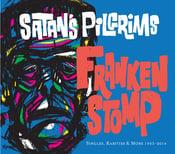 Image of DLP. Satan's Pilgrims : Franken Stomp.  Singles, Rarities & more 1993-2014.