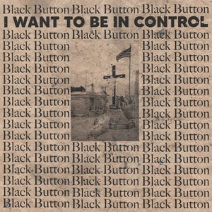 Image of Black Button-I Want to be in Control