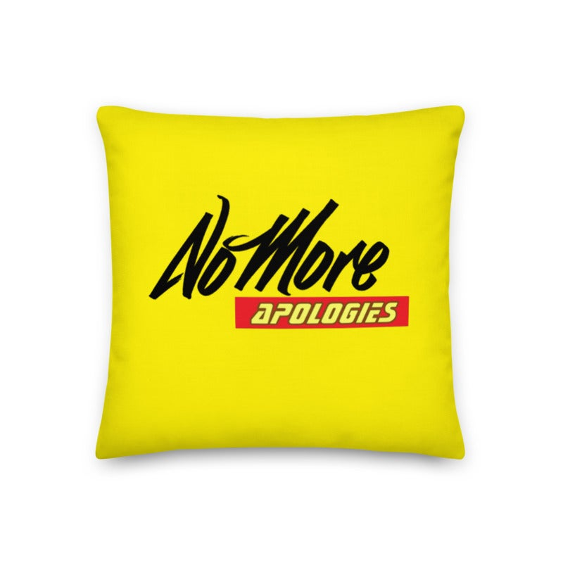 Image of No More Apologies (Stylish Pillow)