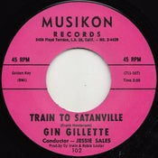 "Image of 7"". Gin Gillette : Train To Satanville.   Ltd Edition Repro."