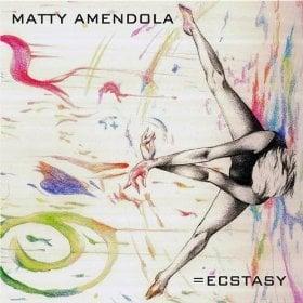 Image of Matty Amendola - =Ecstasy CD