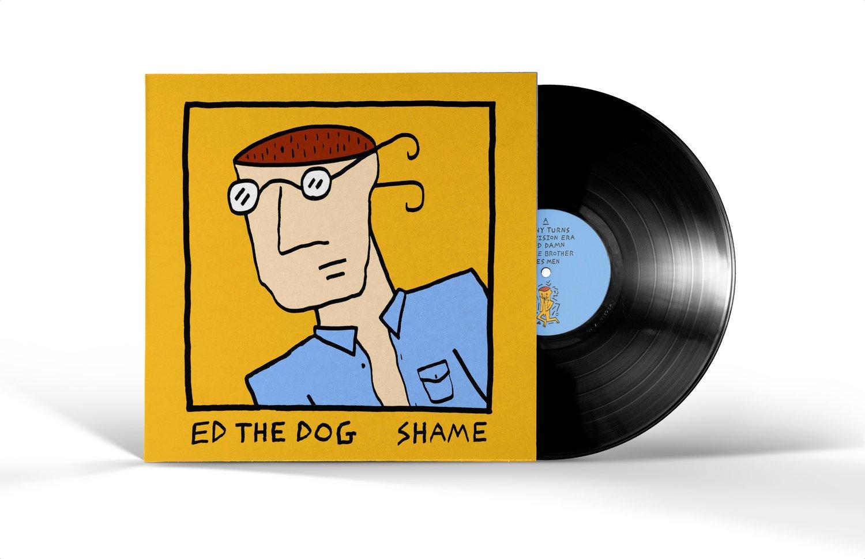 Ed The Dog - 'Shame' Vinyl LP