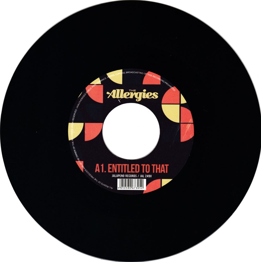 """The Allergies - Entitled To That b/w Get Down On You (7"""")"""