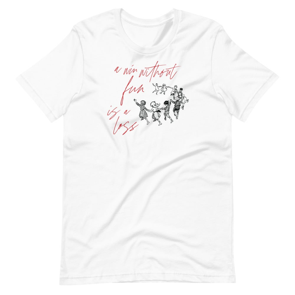 A Win Without Fun Is a Loss T-Shirt