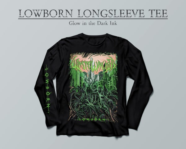"Image of Wastewalker - ""Lowborn"" Glow in the Dark Longsleeve Shirt  (PRE-ORDER ships in March 2021)"
