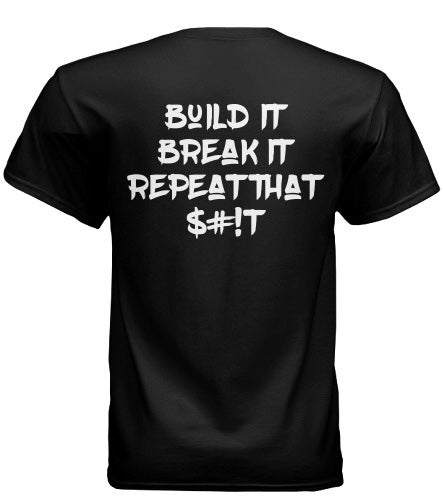 Build it, Break it, Repeat that $#!T