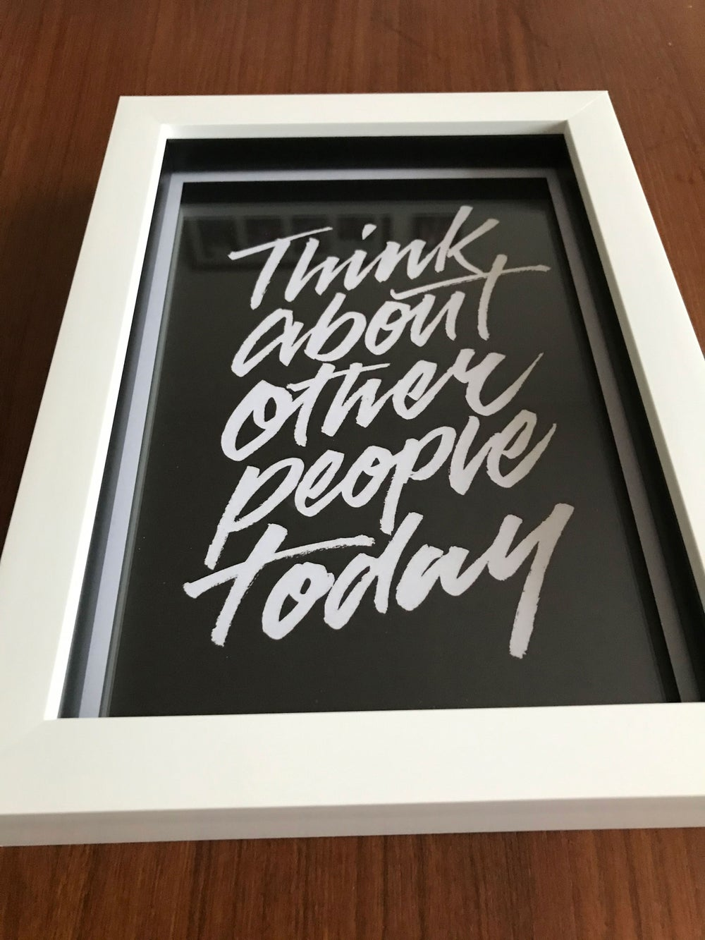 A5 and A3 print - Think about other people today