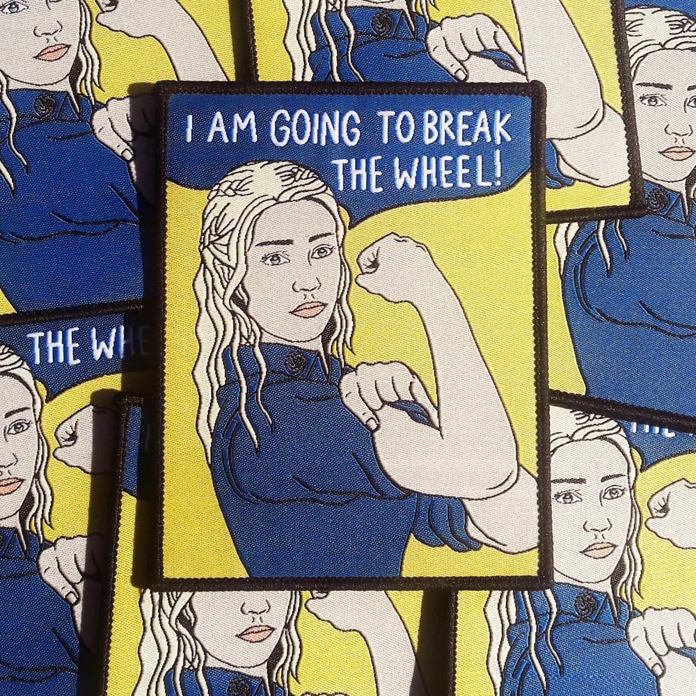"Image of Daenerys Targarien ""I Am Going To Break The Wheel"" patch"