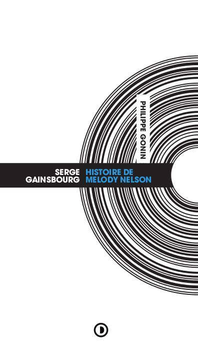 Image of « Serge Gainsbourg : Histoire de Melody Nelson » de Philippe Gonin
