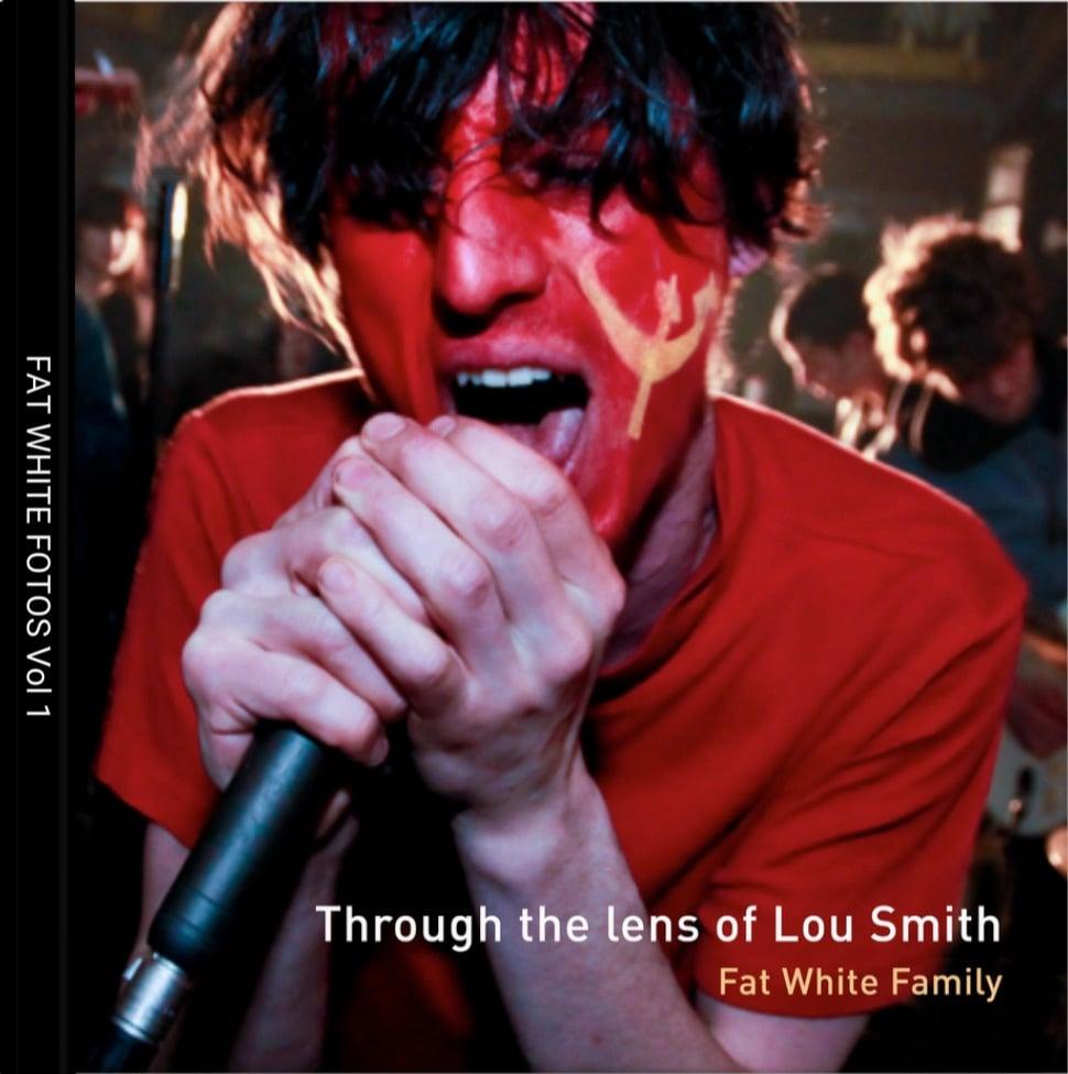 Image of Through The Lens of Lou Smith Photo Book. Fat White Family Vol 1