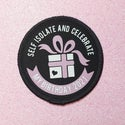 Self isolate and celebrate 2021 Birthday Patch