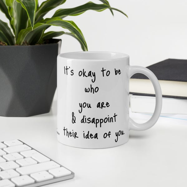 Image of It's okay to be who you are Mantra Mug