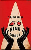 Image of P. Djeli Clark -- <em>Ring Shout</em> -- Inky Phoenix Book Club