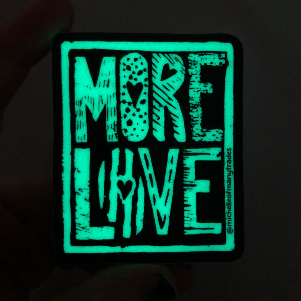 "Glow in the Dark ""More Love"""