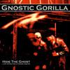 Gnostic Gorilla - Hide The Ghost CD & Vinyl LP Combo (Pre-Order)