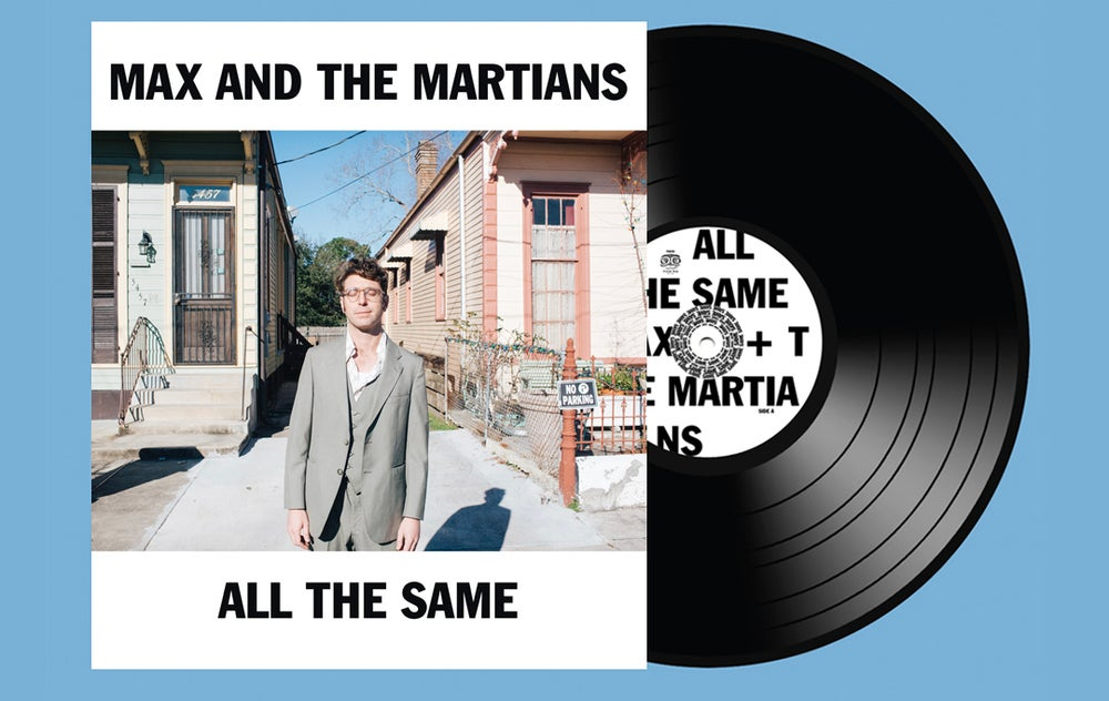 """All The Same"" Vinyl by Max and The Martians (Preorder)"
