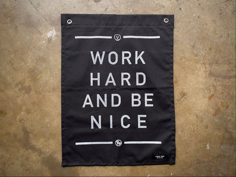 Image of WORK HARD AND BE NICE Flag