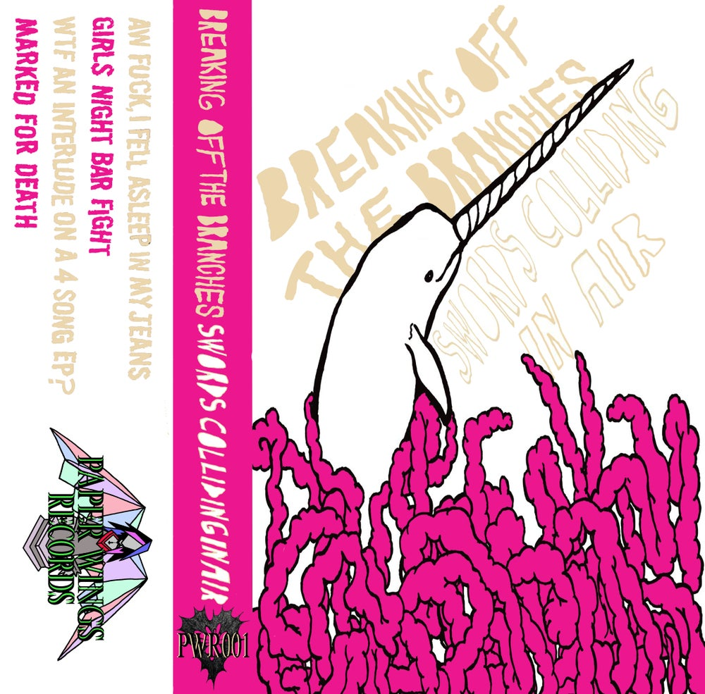 Image of Breaking Off The Branches - Swords Colliding in Air (Cassette)