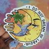 I Do Not Dream Of Labour Sticker