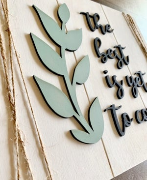 "Image of ""The Best is Yet to Come"" Faux Shiplap 3D Sign"