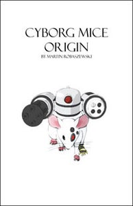 Image of Cyborg Mice Origin Book
