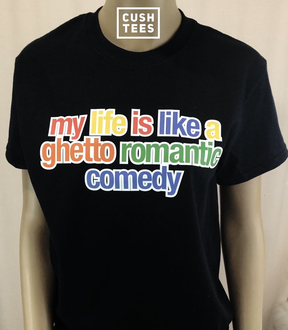 my life is like a ghetto romantic comedy (Unisex) T-shirt