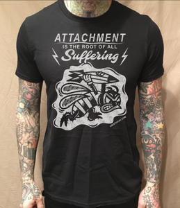 Image of ATTACHMENT IS THE ROOT OF ALL EVIL ON BLACK TEE