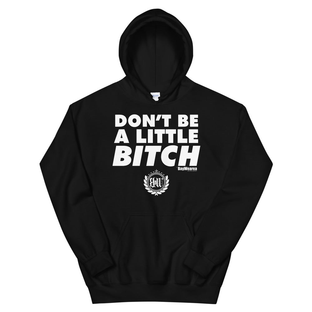 Don't Be A Little Bitch Hoodie 3XL to 5XL (black w/ White Print)