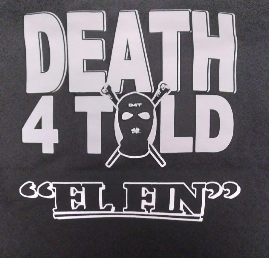 "Image of DEATH 4 TOLD: "" EL FIN"" reg shirt"