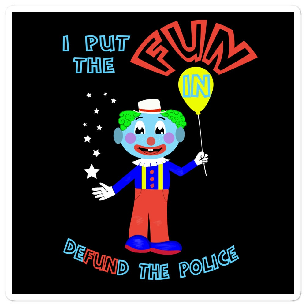 "Image of I Put the ""FUN"" in ""Defund the Police"" Sticker"