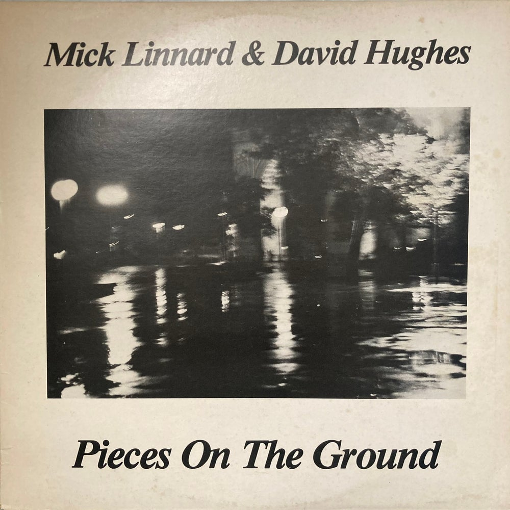 Image of Mick Linnard & David Hughes - Pieces On The Ground