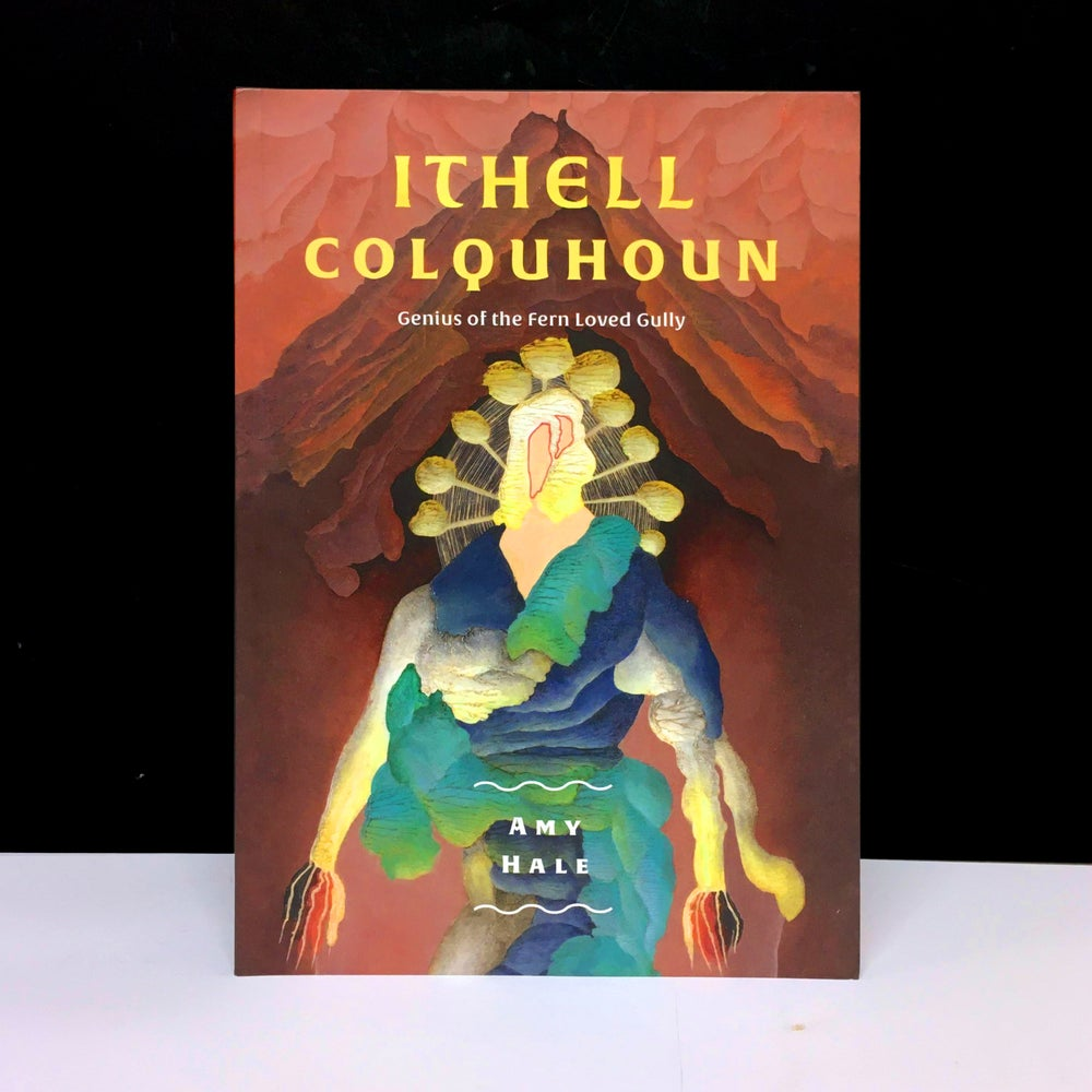 Ithell Colquhoun - Genius of the Fern Loved Gully