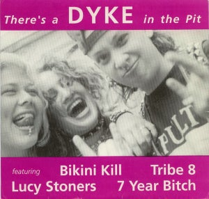 """THERE'S A DYKE IN THE PIT 7"""""""