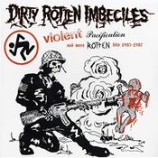 Image of DIRTY ROTTEN IMBECILES- Violent Pacification and more Rotten hits 83-87 LP