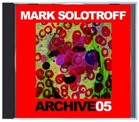 "B!135 Mark Solotroff ""Archive05"" CD"
