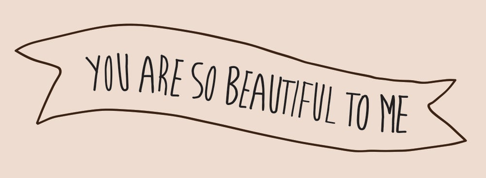 Image of You are so beautiful to me