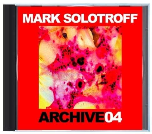 "B!134 Mark Solotroff ""Archive04"" CD"