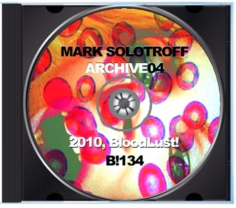 "B!134 Mark Solotroff ""Archive04"" CD"