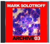 "Image of B!133 Mark Solotroff ""Archive03"" CD"