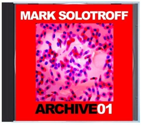 "B!131 Mark Solotroff ""Archive01"" CD"
