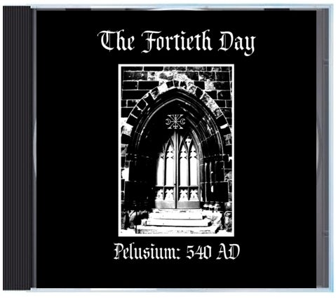 """Image of B!145 The Fortieth Day """"Pelusium: 540 AD"""" CD"""