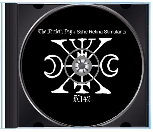 B!142 The Fortieth Day & Sshe Retina Stimulants CD