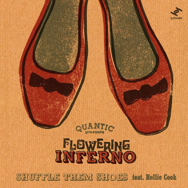 "Quantic Presenta Flowering Inferno - Shuffle Them Shoes b/w All I Do Is Think About You (dub) (7"")"