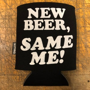 Image of New Beer Same Me - koozie