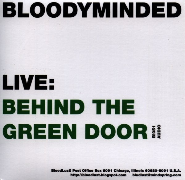 "B!051 BLOODYMINDED ""Live: Street Level at VG Kids""/""Live: Behind the Green Door"" CD"