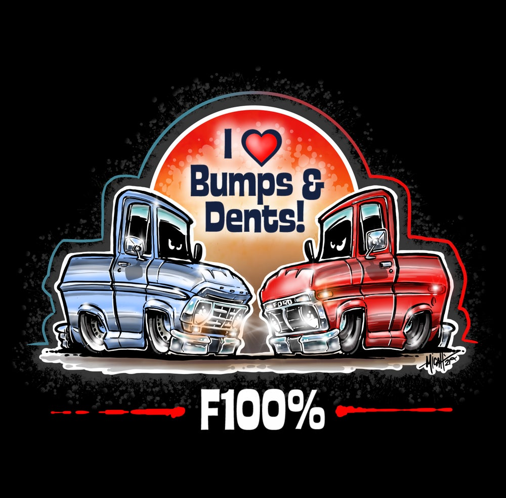 Image of BUMPS AND DENTS...F100%