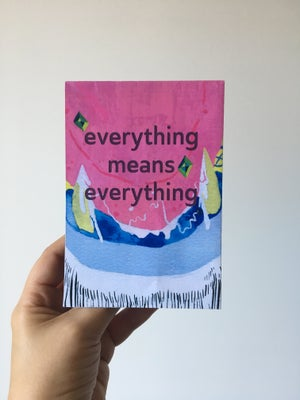 Everything Means Everything, Zine