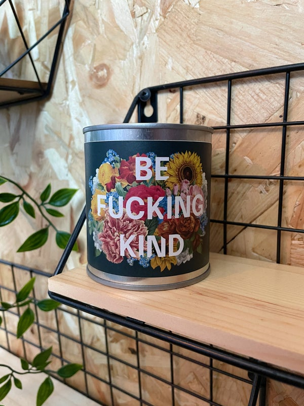 Image of 'Be Fucking Kind' Candle