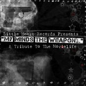 """Image of """"My Mind's The Weapon"""" A Tribute to The Movielife CD"""