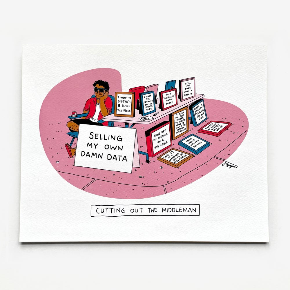 "Image of ""Selling My Own Damn Data"" Print"